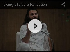 USING LIFE AS A REFLECTION