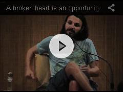 A BROKEN HEART IS  AN OPPORTUNITY
